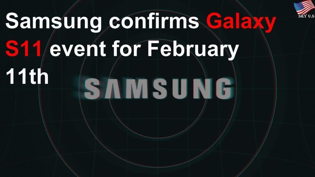 Galaxy S11 launch date is set for February 11